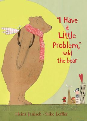 I Have a Little Problem, Said the Bear Cover