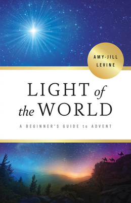 Light of the World: A Beginner's Guide to Advent Cover Image