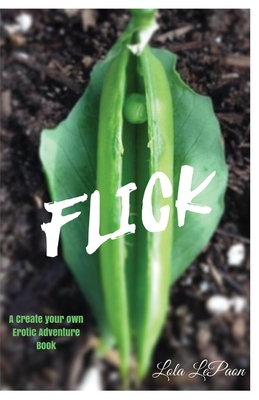 Flick: A Create Your Own Erotic Adventure Cover Image