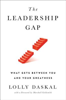 The Leadership Gap: What Gets Between You and Your Greatness Cover Image