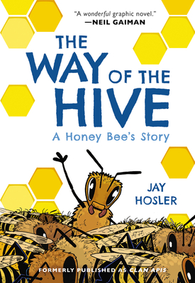 The Way of the Hive: A Honey Bee's Story Cover Image
