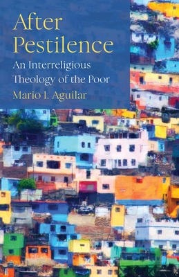 After Pestilence: An Interreligious Theology of the Poor Cover Image