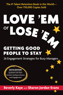 Love 'Em or Lose 'Em, Sixth Edition: Getting Good People to Stay Cover Image