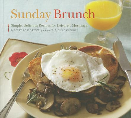 Sunday Brunch: Simple, Delicious Recipes for Leisurely Mornings Cover Image