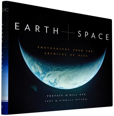 Earth and Space: Photographs from the Archives of NASA (Outer Space Photo Book, Space Gifts for Men and Women, NASA Book) Cover Image