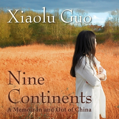 Nine Continents Lib/E: A Memoir in and Out of China Cover Image