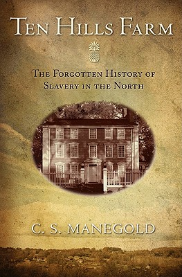 Ten Hills Farm: The Forgotten History of Slavery in the North Cover Image