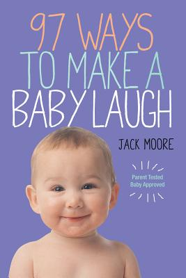97 Ways to Make a Baby Laugh Cover
