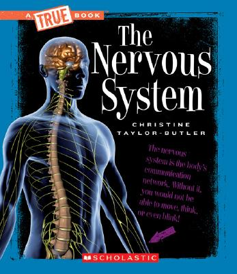 The Nervous System (True Book: Health and the Human Body) (A True Book: Health and the Human Body) Cover Image