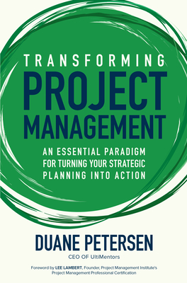 Transforming Project Management: An Essential Paradigm for Turning Your Strategic Planning Into Action Cover Image