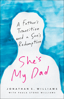 She's My Dad: A Father's Transition and a Son's Redemption Cover Image