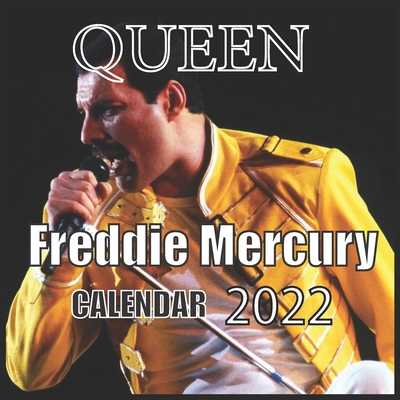 QUEEN Freddie Mercury CALENDAR 2022: Freddie mercury 2022/2023 calendar 16 Months 8.5x8.5 Glossy Cover Image