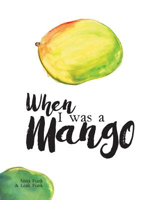 When I Was a Mango Cover Image