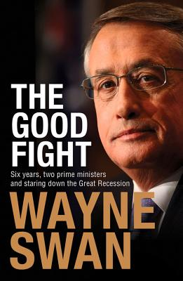 Good Fight: Six Years, Two Prime Ministers and Staring Down the Great Recession Cover Image