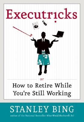 Executricks: Or How to Retire While You're Still Working Cover Image