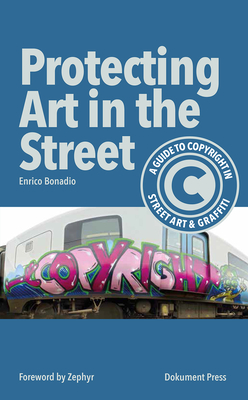 Protecting Art in the Street: A Guide to Copyright in Street Art and Graffiti Cover Image