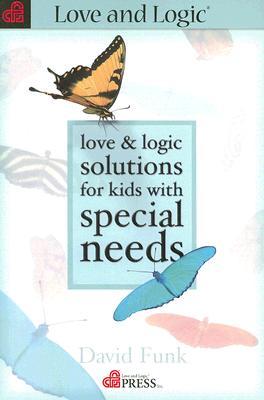 Love & Logic Solutions for Kids with Special Needs Cover