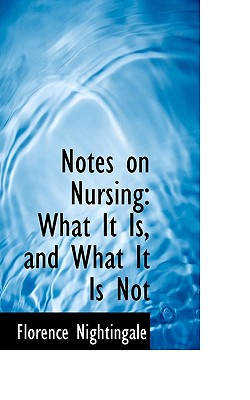 Notes on Nursing: What It Is, and What It Is Not Cover Image