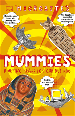 Microbites: Mummies: Riveting Reads for Curious Kids Cover Image