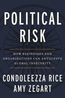 Political Risk: How Businesses and Organizations Can Anticipate Global Insecurity Cover Image