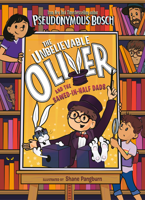 The Unbelievable Oliver and the Sawed-in-Half Dads Cover Image