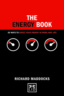 The Energy Book: 50 Ways to Boost Your Energy in Work and Life (Concise Advise) Cover Image