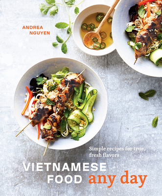 Vietnamese Food Any Day: Simple Recipes for True, Fresh Flavors [A Cookbook] Cover Image
