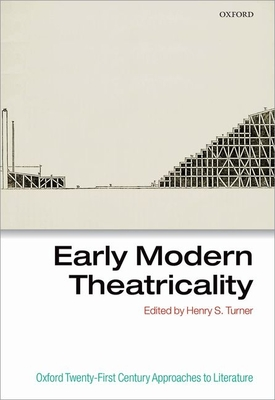 Early Modern Theatricality (Oxford 21st Century Approaches to Literature) Cover Image