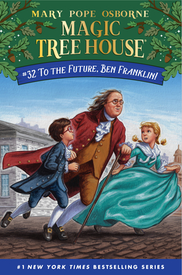 To the Future, Ben Franklin! (Magic Tree House (R) #32) Cover Image