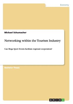 Networking within the Tourism Industry: Can Mega Sport Events facilitate regional cooperation? Cover Image