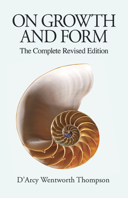 On Growth and Form: The Complete Revised Edition (Dover Books on Biology) Cover Image