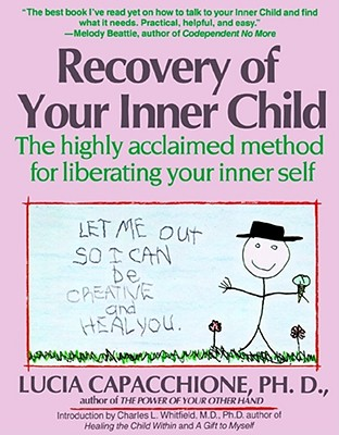 Recovery of Your Inner Child: The Highly Acclaimed Method for Liberating Your Inner Self Cover Image