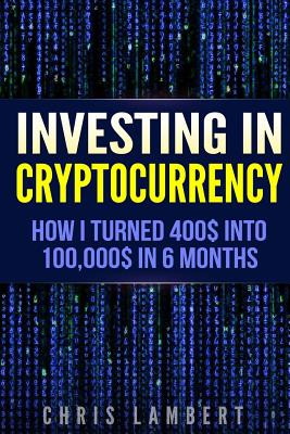 Cryptocurrency: How I Turned $400 into $100,000 by Trading Cryprocurrency in 6 months Cover Image