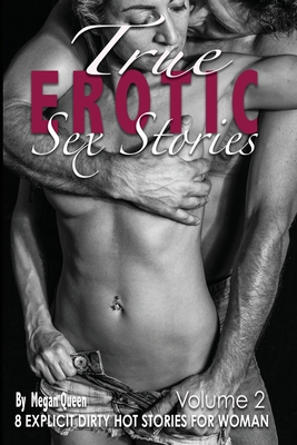 True EROTIC SEX STORIES Vol.2: 8 Explicit Dirty Hot Stories for Woman Cover Image