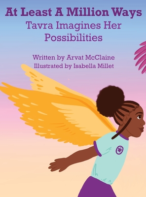 At Least A Million Ways: Tarva Imagines Her Possibilities Cover Image