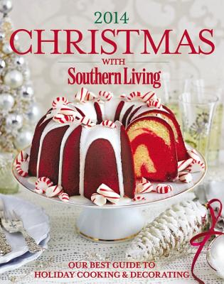Christmas with Southern Living 2014: Our Best Guide to Holiday & Decorating Cover Image
