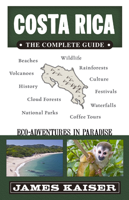 Costa Rica: The Complete Guide: Ecotourism in Costa Rica (Color Travel Guide) Cover Image