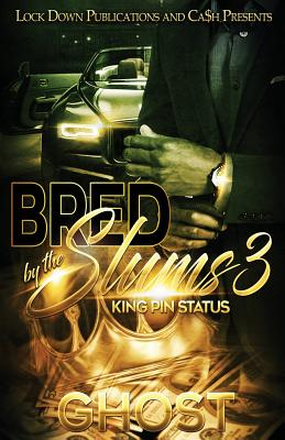 Bred by the Slums 3: King Pin Status Cover Image
