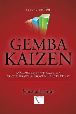 Gemba Kaizen: A Commonsense Approach to a Continuous Improvement Strategy, Second Edition Cover Image