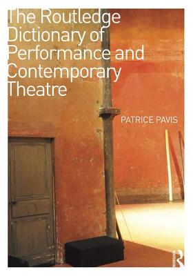 The Routledge Dictionary of Performance and Contemporary Theatre Cover Image