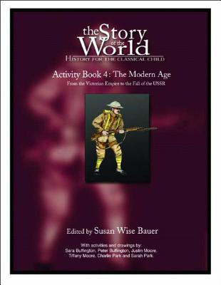 Story of the World, Vol. 4 Activity Book: History for the Classical Child: The Modern Age Cover Image