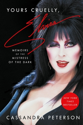 Yours Cruelly, Elvira: Memoirs of the Mistress of the Dark Cover Image