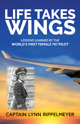 Life Takes Wings: Becoming the World's First Female 747 Pilot cover