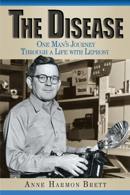The Disease: One Man's Journey Through a Life with Leprosy Cover Image