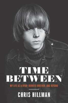 Time Between: My Life as a Byrd, Burrito Brother, and Beyond Cover Image