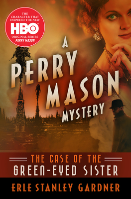 The Case of the Green-Eyed Sister (Perry Mason Mysteries #4) Cover Image