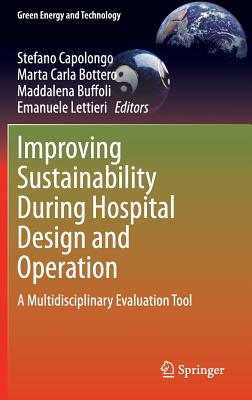 Improving Sustainability During Hospital Design and Operation: A Multidisciplinary Evaluation Tool (Green Energy and Technology) Cover Image