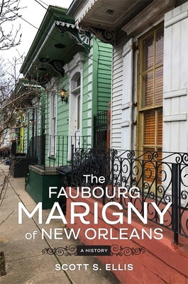 The Faubourg Marigny of New Orleans: A History Cover Image