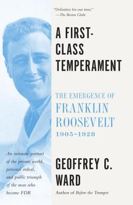 A First-Class Temperament: The Emergence of Franklin Roosevelt, 1905-1928 Cover Image