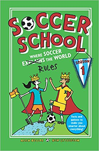 Soccer School Season 1: Where Soccer Rules the World by Alex Bellos & Ban Lyttleton